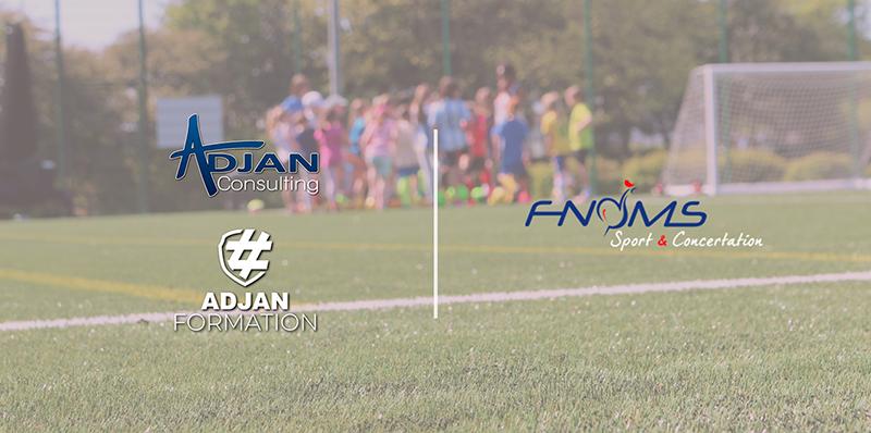 La FNOMSetAdjan Formation deviennent partenaires!